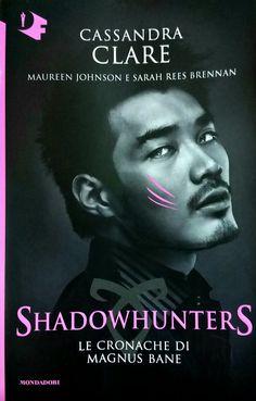 Shadowhunters Le cronache di Magnus Bane -Cassandra Clare-