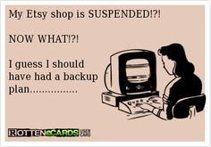 Suspended Etsy shop.... Do you have a backup plan?   If you sell on Etsy or thinking of selling on Etsy you MUST read this article!
