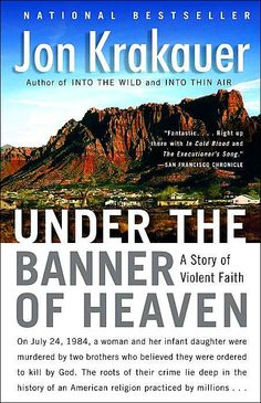 Under the Banner of Heaven: A Story of Violent Faith: Jon Krakauer. I think I'll happily read anything by Krakauer now. This Is A Book, The Book, Reading Lists, Book Lists, Happy Reading, Reading Time, Heaven Book, Food Heaven, Books To Read