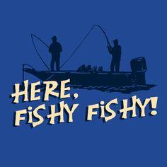 Funny shirt - Here, Fishy Fishy! - Limpin' Larry's T-shirt Shop