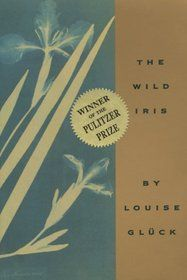 The Wild Iris by Louise Gluck