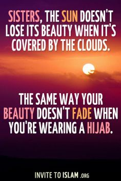 your beauty doesn't fade when you're wearing a hijab. keep hijab syari girls :) because you worth it :))