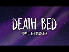 (1399) Powfu - Death Bed (Lyrics) ft. beabadoobee | don't stay awake for too long - YouTube