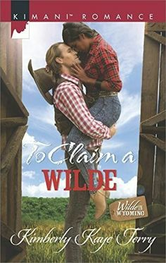 To Claim A Wilde (Wild In Wyoming, Book Six) By Kimberly Kaye Terry