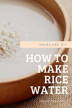 Haircare DIY: How to make rice water for super hair growth - Seven Roses