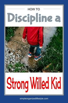 Strong willed kids. How do you nurture their creativity but establish clear boundaries when it comes to discipline? These are several strategies about how to effectively discipline a strong willed kid to get the desired behavior without a battle. #1- Give...