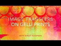 Beautiful Image Transfers on Gelli® Printed Backgrounds! - YouTube