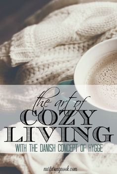 Hygge is the Danish concept of coziness…the art of creating warmth, comfort, and well being through connection, treasuring the moment, and surrounding yourself with things you love.