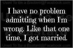 So true.  It's funny what he knows I was surprised.   ˚°◦ღ...I was soooo wrong! Lol