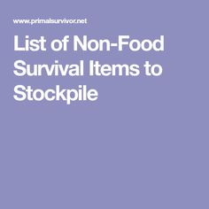 List of Non-Food Survival Items to Stockpile