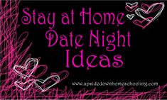 10 {Stay at Home} Date Night Ideas - Upside Down Homeschooling