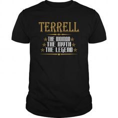 I Love  TERRELL THE WOMAN THE MYTH THE LEGEND T-SHIRTS T-Shirts