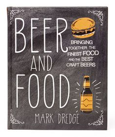 Ryland Peters & Small Beer and Food Hardcover | Get the most out of your favorite brews by pairing them with the perfect food found in this guide. It also includes over 50 recipes for using beer in your next meal.