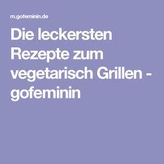 Die leckersten Rezepte zum vegetarisch Grillen - gofeminin