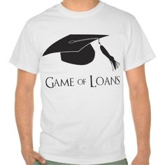 Graduating? Get ready to play the Game of Loans! Great gift or tee shirt for graduation, college or university graduates, or anyone bracing themselves for paying back on educational loans. #GameOfThrones #Parody #humor