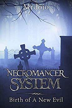 Download Necromancer System Dark Fantasy Litrpg By Mrdojo