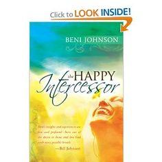 Amazon.com: The Happy Intercessor (9780768427530): Bill Johnson, Beni Johnson: Books