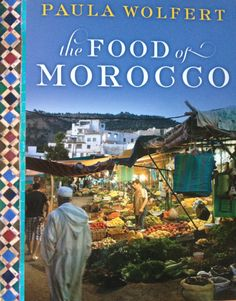 a classic by Paula Wolfert, the American QUEEN of Moroccan Food.