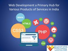Web Development a Primary Hub for Various Products of Services in India by Nirmal Kumar via slideshare