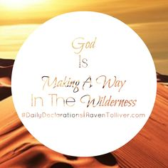#DailyDeclarations God Is Making A Way In The Wilderness.   ✡See, I am doing a new thing! Now it springs up; do you not perceive it? I am making a way in the wilderness and streams in the wasteland.-Isaiah 43:19 #Blessed #Scriptures #SpeakLife #WordPower #Affirmation #Bible #BibleVerses #tanakh #inspiration