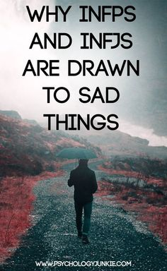"Why do INFPs and INFJs feel drawn to ""sad"" things? Find out! is a really great and interesting article Rarest Personality Type, Infj Personality, Myers Briggs Personality Types, Personality Disorder, Infj Infp, Myers Briggs Personalities, 16 Personalities, Psychology Quotes, Infp Quotes"