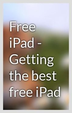 Free iPad   Getting the best free iPad