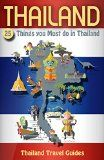 Free Kindle Book -  [Travel][Free] Thailand: 25 Things You Must do in Thailand, Thailand Travel Guide (Thailand Travel Guide, Bangkok Travel Guide, Phuket Travel Guide, Chiang Mai Travel Guide, Pattaya  Travel Guide, Thailand Guide) Check more at http://www.free-kindle-books-4u.com/travelfree-thailand-25-things-you-must-do-in-thailand-thailand-travel-guide-thailand-travel-guide-bangkok-travel-guide-phuket-travel-guide-chiang-mai-travel-guide-pattaya-travel-guide-tha/