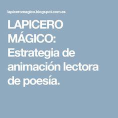 LAPICERO MÁGICO: Estrategia de animación lectora de poesía.