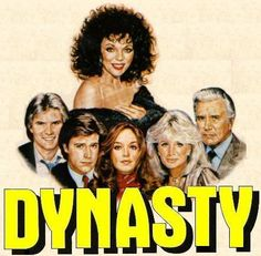 Dynasty--got my daughter's name from this show (Krystle):)