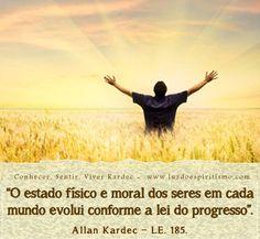 """185. O estado físico e moral dos seres vivos é perpetuamente o mesmo em cada minuto?  """"Não; os mundos também estão sujeitos à lei do progres..."""
