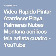 Video Rapido Pintar Atardecer Playa Palmeras Nubes Montana acrilicos tela artista cuadro - YouTube