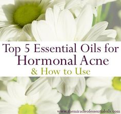 essential oils for hormonal acne