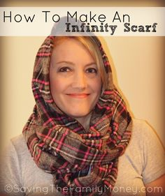 How To Make An Infinity Scarf - Saving the Family Money