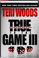 True To The Game III By Teri Woods