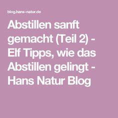 Abstillen sanft gemacht (Teil 2) - Elf Tipps, wie das Abstillen gelingt - Hans Natur Blog