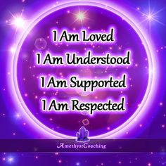 Today's Affirmation: I Am Loved, I Am Understood, I Am Supported, I Am Respected. <3 #affirmation #coaching