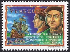 Venezuela Scott #1595 (12 Aug 1998) Commemorating the landing of Christopher Columbus in Venezuela on his third voyage to the New World and explorations of Amerigo Vespucci. A joint issue (similar design) with Italy (Scott #2252) was also issued on 12 Aug 1998.