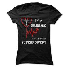 Im A Nurse, Whats Your Superpower? T Shirt, Hoodie, Sweatshirt