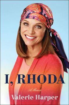 I, Rhoda by Valerie Harper.