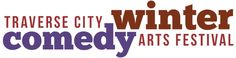Traverse City Winter Comedy Arts Festival
