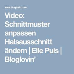 Video: Schnittmuster anpassen Halsausschnitt ändern   Elle Puls   Bloglovin'