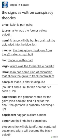 http://angst-in-space.tumblr.com/post/150796462040/the-signs-as-voltron-conspiracy-theories