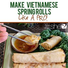 Vietnamese Springrolls, our wonderful neighbor in Alaska used to make these for me, and she would give me bags of them to keep in the freezer, yum!