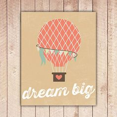 Dream Big Nursery Print, Hot Air Balloon Printable Art, Home Decor, Neutral Wall Art, Vintage Inspired, Retro