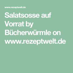 Salatsosse auf Vorrat by Bücherwürmle on www.rezeptwelt.de