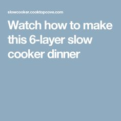 Watch how to make this 6-layer slow cooker dinner