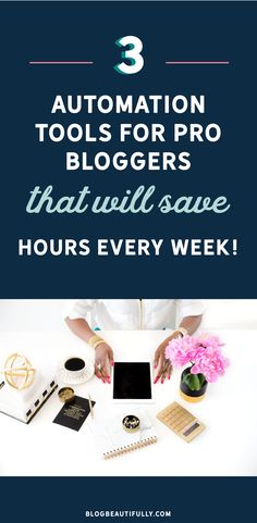 top automation tools for bloggers, productivity, save time, blogging tips, blog beautifully