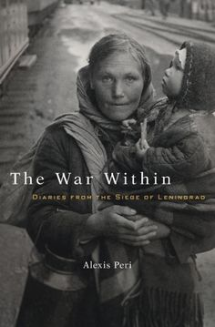 Pin by nulek on pinterest the war within diaries from the siege of leningrad washington independent review of books fandeluxe