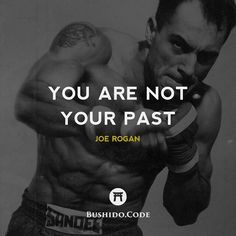 Check out this badass picture of one of the most influential people I know Mr Joe Rogan. Years ago Joe introduced me the alternative lifestyle including alternative fitness & nutrition through his wildly popular podcast. Most importantly he taught me to stay playful to stay curious and not to let the past shape my future. Heres a powerful quote by Joe that Id like to share with you today:  We define ourselves far too often by our past failures. Thats not you. You are this person right now…