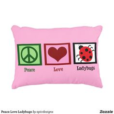 Peace Love Ladybugs pink Accent Pillow for a little girl's room who collects ladybug decor.